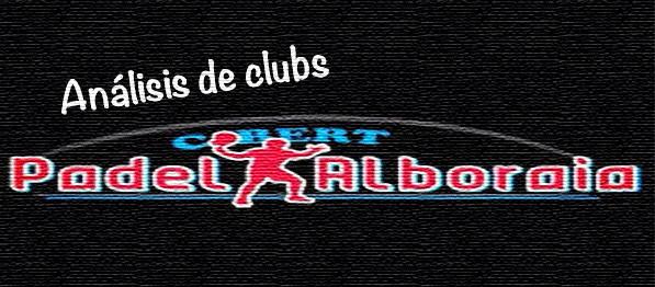 Portada Análisis de clubs: Padel Cobert Alboraia