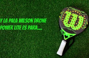 wilson drone power lite