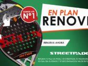 Vuelve el plan Renove a Street Padel ¡es el momento de cambiar tu pala por otra nueva!
