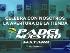 Padel Nuestro Mataró, la quinta tienda de pádel en la Ciudad Condal
