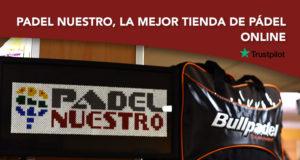 Padel Nuestro, la mejor tienda de pádel online según los usuarios