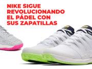 Nike sigue revolucionando el pádel con sus zapatillas