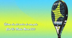 Último día para participar en el sorteo de la pala StarVie Titania Moon 2020