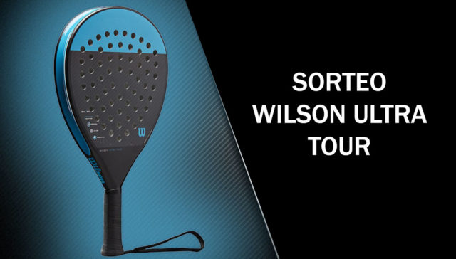 Sorteo de una pala Wilson Ultra Tour