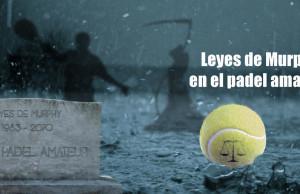 leyes de murphy en el padel amateur