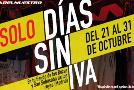 Padel Nuestro prepara los Días sin IVA para sus tiendas de Madrid