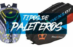 Tipos de paleteros para proteger tu pala y accesorios